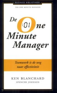 Luid en duidelijk. Kort maar krachtig (The One Minute Manager). Personal & Business Improvement